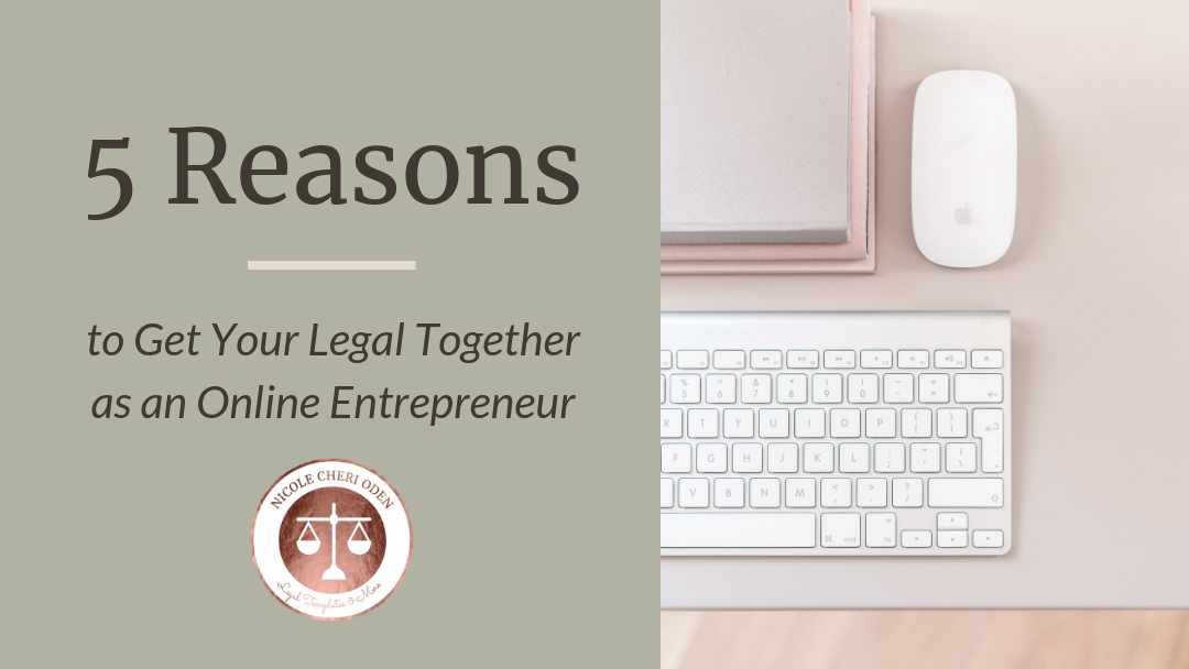 5 Reasons to Get Your Legal Together as an Online Entrepreneur