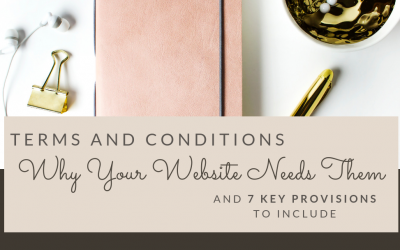 Terms and Conditions – Why Your Website Needs Them and 7 Key Provisions to Include