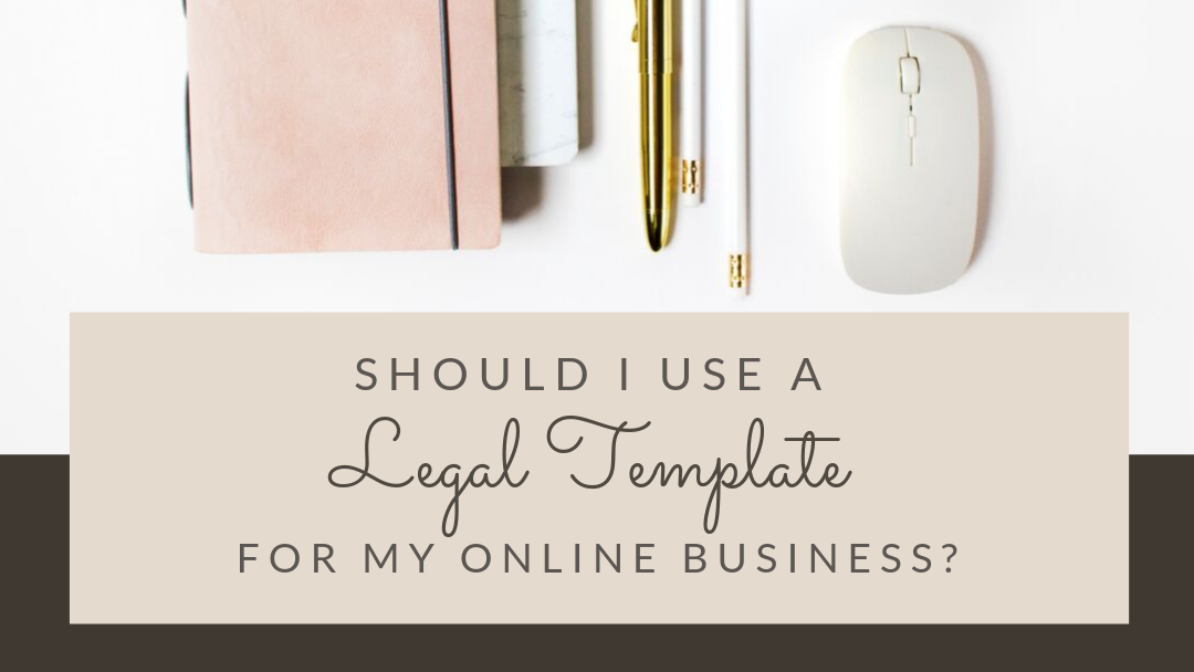 Should I Use a Legal Template for My Online Business?