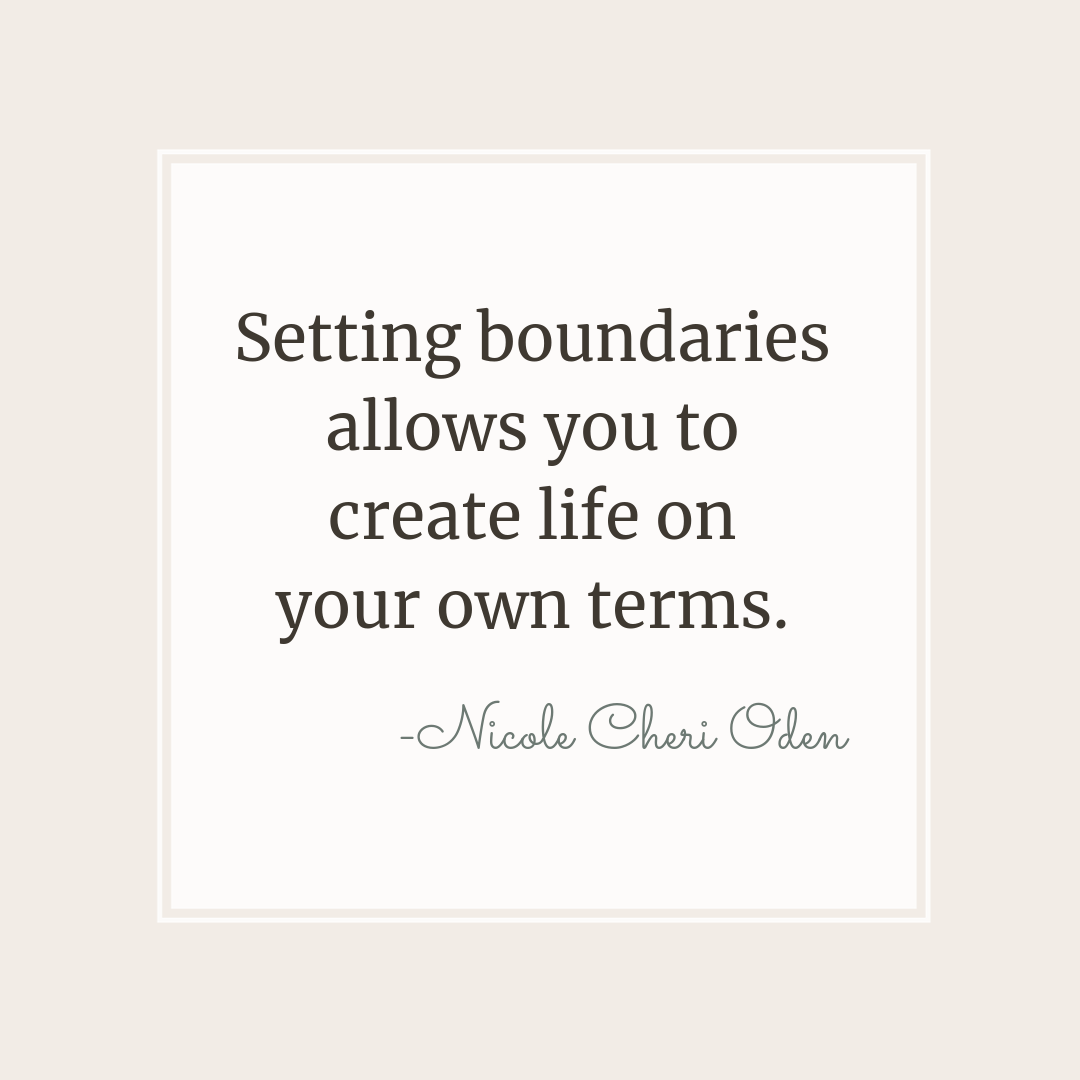 setting boundaries allows you to create life on your own terms