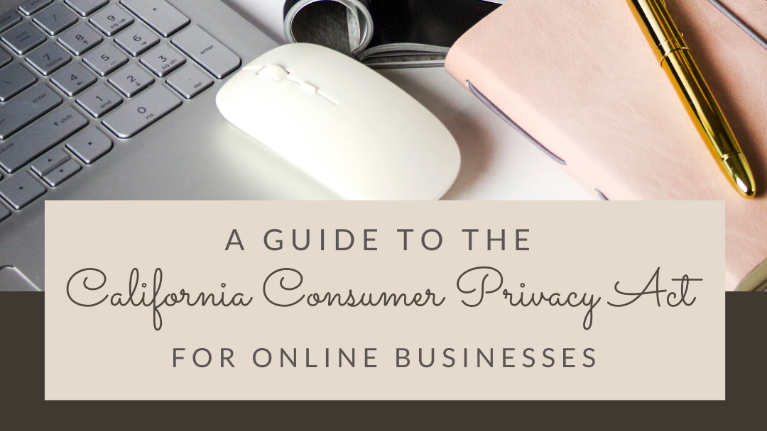 A Guide to the California Consumer Privacy Act (CCPA) for Online Businesses