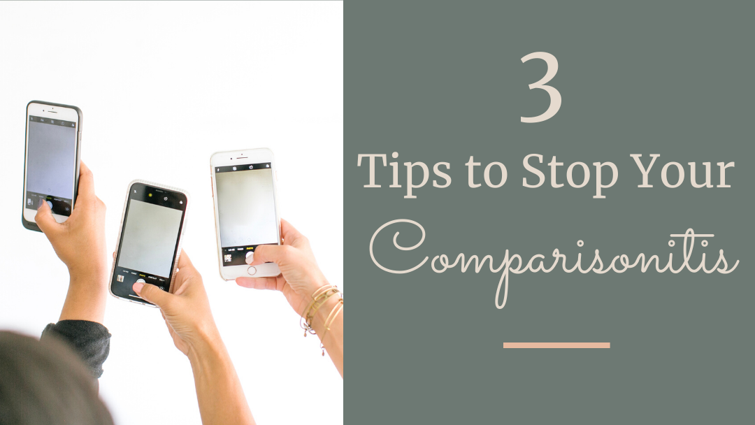 3 Tips to Stop Your Comparisonitis