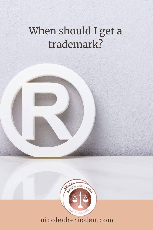 When should I get a trademark?