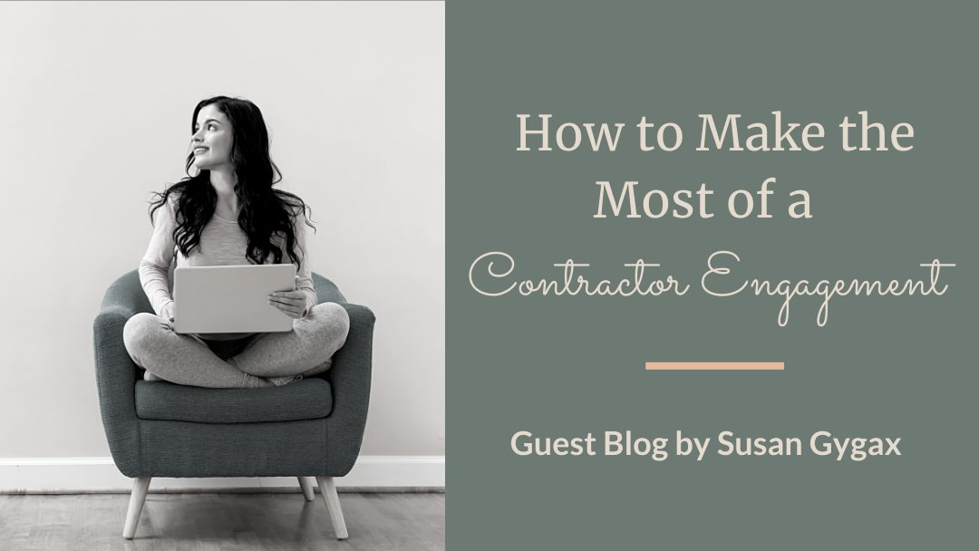 How to Make the Most of a Contractor Engagement
